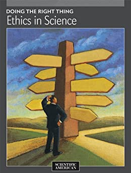 Doing the Right Thing: Ethics in Science von [Scientific American Editors]
