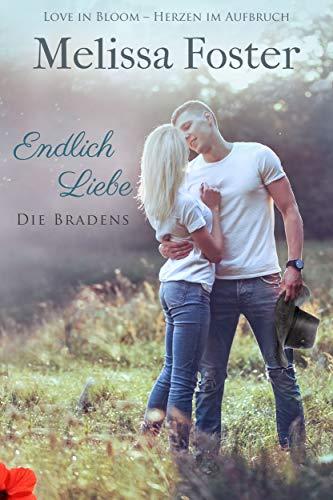 Endlich Liebe — ein Braden-Flirt (Die Bradens at Peaceful Harbor 7) von [Foster, Melissa]