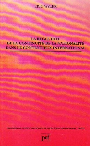 La Rgle dite de la continuit de la nationalit dans le contentieux international