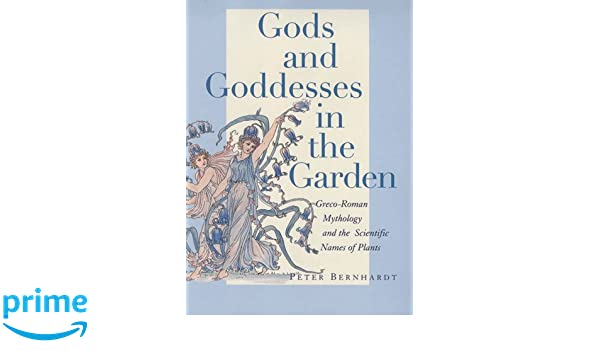 Gods and Goddesses in the Garden: Greco-Roman Mythology and the