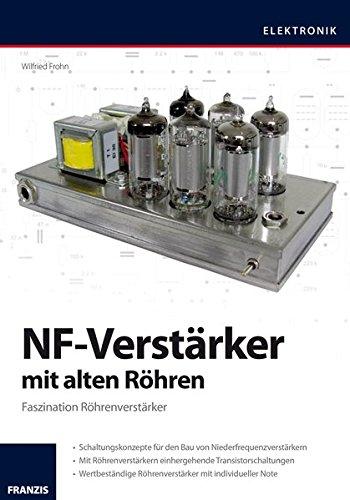 NF-Verstärker mit alten Röhren : Faszination Röhrenverstärker. -