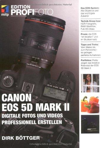 Canon EOS 5D Mark II - Edition ProfiFoto: Digitale Fotos und Videos professionell erstellen (Eos 5d Mark Ii Body)