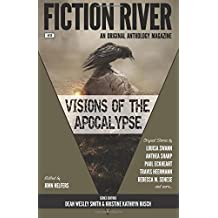 Fiction River: Visions of the Apocalypse: Volume 18 (Fiction River: An Original Anthology Series)