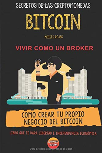 SECRETOS DE LAS CRIPTOMONEDAS: COMO CREAR TU PROPIO NEGOCIO DEL BITCOIN (criptopia)