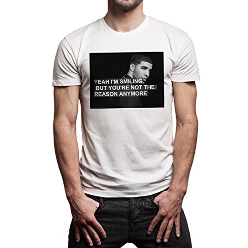 Drake Music Rap Super Star God Yeah Im Smiling But You Are Not The Reason Background Herren T-Shirt Weiß