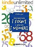 Il libro per interpretare i sogni e giocare i numeri (Best Seller Pocket)