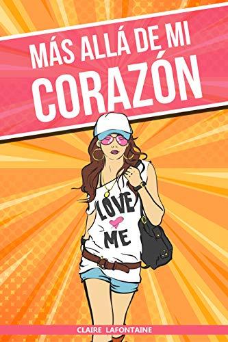 Más allá de mi corazón: Una novela romántica. Trilogía, novela I. (Spanish Edition)