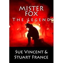 Mister Fox: The Legend by Sue Vincent (2015-02-26)