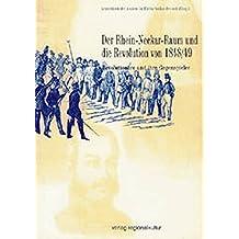 Der Rhein-Neckar-Raum und die Revolution von 1848/1849