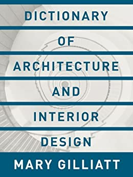Dictionary of architecture and interior design essential for Architectural decoration terms