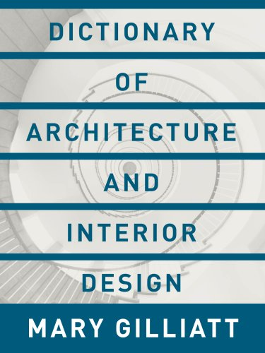 Dictionary of Architecture and Interior Design: Essential Terms for the Home