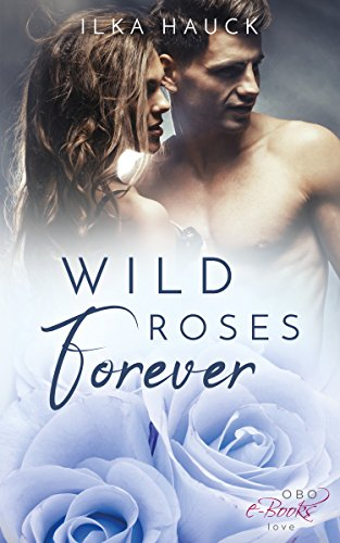 Wild Roses Forever (Roses of Louisville 2) (Louisville College)