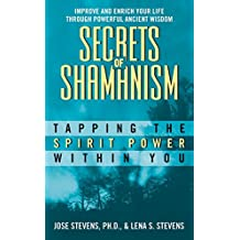 Secrets Of Shamanism: Trapping The Spirit Power Within You: Tapping the Spirit Power Within You