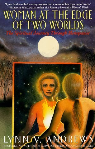 Woman at the Edge of Two Worlds: The Spiritual Journey through Menopause by Lynn V. Andrews (1994-08-18)