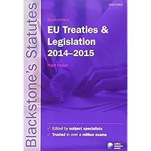 Blackstone's EU Treaties & Legislation 2014-2015 (Blackstone's Statutes)