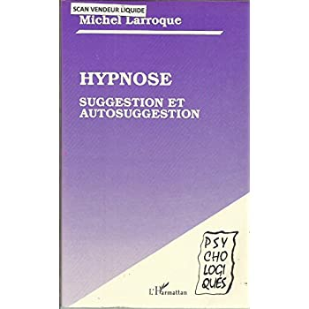 Hypnose, suggestion et autosuggestion. 1993. Broché. 172 pages. (Hypnose, Psychologie, Psychiatrie)
