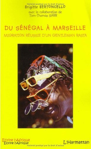 Du Sngal  Marseille : Migration russie d'un gentleman rasta