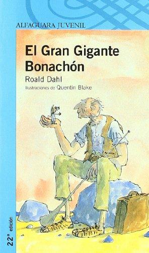 EL GRAN GIGANTE BONACHON (Proxima Parada 12 Años) por Roald Dahl