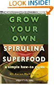 #8: Grow Your Own Spirulina Superfood: A Simple How-To Guide