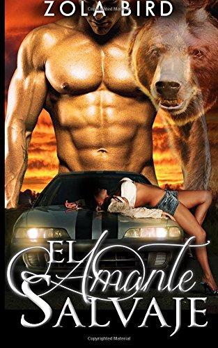 El Amante Salvaje: Shapeshifter Romántica Paranormal Español: Volume 1 (Wild Alpha Shifter Mates)