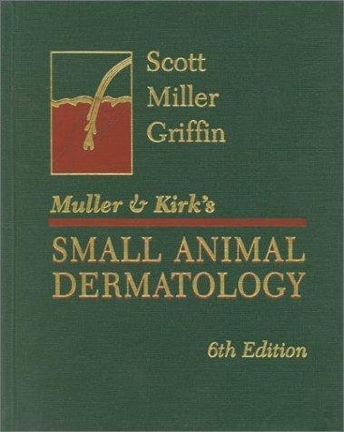 Muller and Kirk's Small Animal Dermatology, 6e by Danny W. Scott DVM DACVD (2000-10-16)