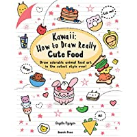 Kawaii: How to Draw Really Cute Food