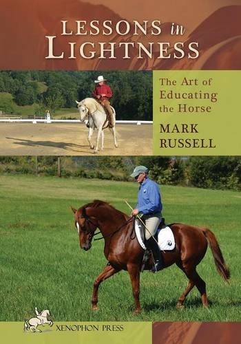 Lessons in Lightness: The Art of Education the Horse: The Art of Educating the Horse por Mark Russell