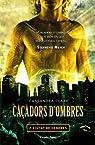 Cazadores de sombras: 2. Ciudad de Ceniza par Clare