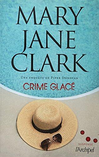 Crime glacé: Une aventure de Piper Donovan par Mary Jane Clark
