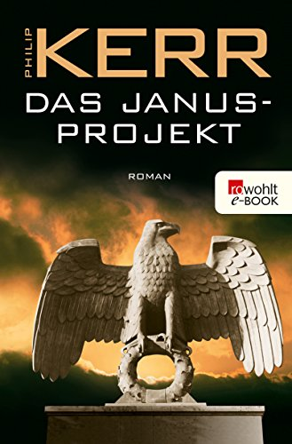 Das Janusprojekt (Bernie Gunther ermittelt 4) (German Edition)