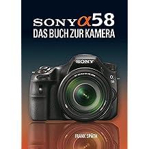 Sony Alpha 58: Das Buch zur Kamera