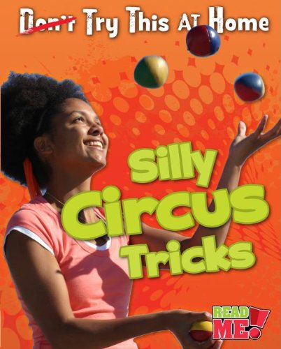 Silly Circus Tricks (Try This At Home!)