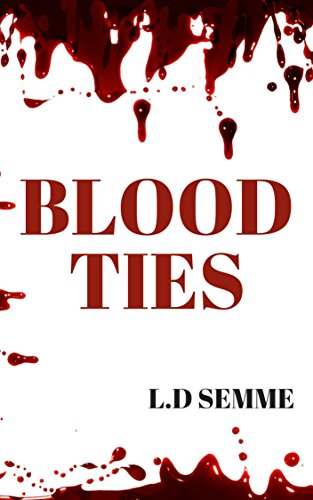 BLOOD TIES(An extreme horror, dark psychological thriller)
