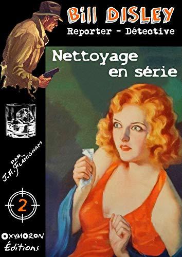 Nettoyage en série (Bill Disley t. 2) par J.A. Flanigham