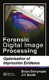 Forensic Digital Image Processing: Optimization of Impression Evidence
