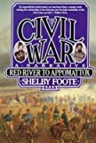 The Civil War Volume III: Red River to Appomattox