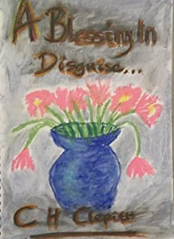 A Blessing In Disguise (Life Begins at Forty-Eight Book 1) by [Clepitt, C H ]