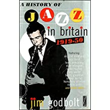 History of Jazz in Britain 1919 - 1950 (Paladin Books)