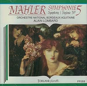 Mahler :Symphonie N°5 - Alain Lombard,Orchestre Nationale Bordeaux-Aquitaine