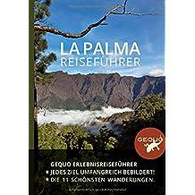 GEQUO La Palma Erlebnis-Reiseführer: Mit über 500 Farbbildern und den schönsten Wanderungen