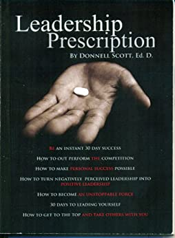 Leadership Prescription:  Take One Per Day for Success (English Edition) par [Scott, Donnell]