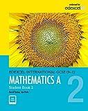 Mathematics A, Student Book 2 (Edexcel IGCSE Program) for Grade 9 & 10 by Pearson (Edexcel International GCSE)