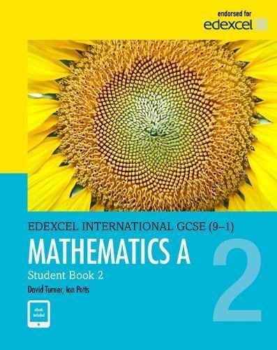 Edexcel International GCSE (9-1) Mathematics A Student Book 2: print and ebook bundle por D A Turner, I A Potts