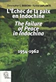 L'Echec de la paix en Indochine / The failure of Peace in Indochina, 1954-1962