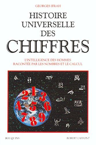 Histoire universelle des chiffres, l'intelligence des hommes racontées par les nombres et le calcul : Tome 1, table analytique par Georges Ifrah