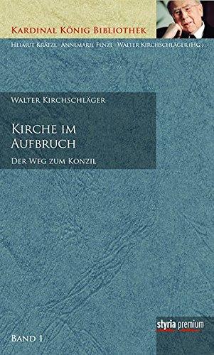 Image of Kirche im Aufbruch: Der Weg zum Konzil Kardinal König Bibliothek Band 1 (Kardinal König Bibliothek / in 7 Bänden)