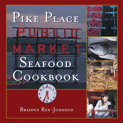 Pike Place Public Market Seafood Cookbook (English Edition)