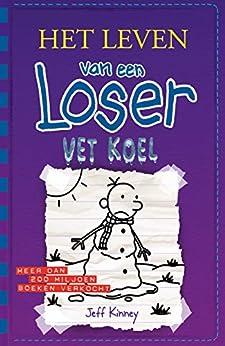 Vet koel (Het leven van een Loser) van [Kinney, Jeff]