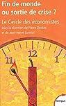 Fin de monde ou sortie de crise ? par Le Cercle des économistes