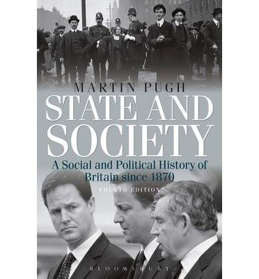 [(State and Society: A Social and Political History of Britain Since 1870)] [Author: Martin Pugh] published on (April, 2012)